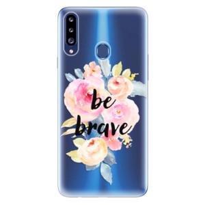 Odolné silikonové pouzdro iSaprio - Be Brave na mobil Samsung Galaxy A20s
