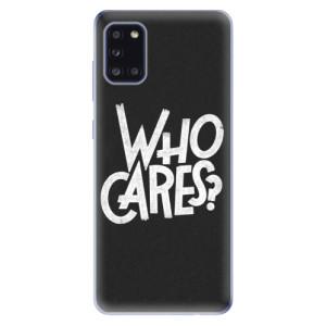 Odolné silikonové pouzdro iSaprio - Who Cares na mobil Samsung Galaxy A31