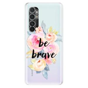 Odolné silikonové pouzdro iSaprio - Be Brave na mobil Xiaomi Mi Note 10 Lite