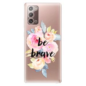 Odolné silikonové pouzdro iSaprio - Be Brave na mobil Samsung Galaxy Note 20