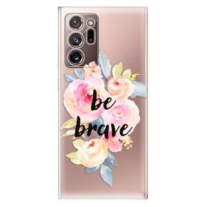 Odolné silikonové pouzdro iSaprio - Be Brave na mobil Samsung Galaxy Note 20 Ultra