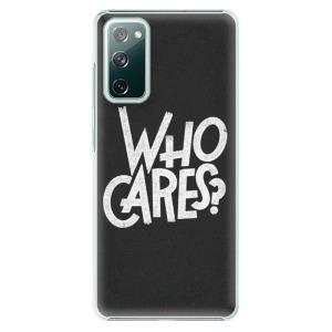 Plastové pouzdro iSaprio - Who Cares na mobil Samsung Galaxy S20 FE / Samsung Galaxy S20 FE 5G