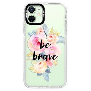 Silikonové pouzdro Bumper iSaprio - Be Brave na mobil Apple iPhone 12 Mini