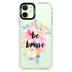 Silikonové pouzdro Bumper iSaprio - Be Brave na mobil Apple iPhone 12