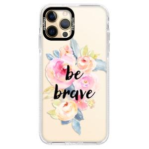 Silikonové pouzdro Bumper iSaprio - Be Brave na mobil Apple iPhone 12 Pro