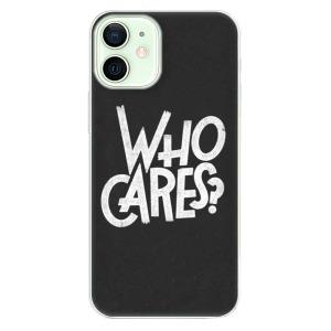 Odolné silikonové pouzdro iSaprio - Who Cares na mobil Apple iPhone 12