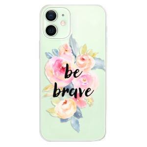 Odolné silikonové pouzdro iSaprio - Be Brave na mobil Apple iPhone 12
