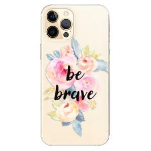 Odolné silikonové pouzdro iSaprio - Be Brave na mobil Apple iPhone 12 Pro