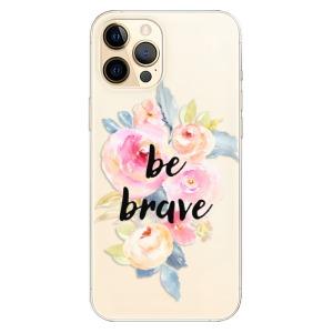 Odolné silikonové pouzdro iSaprio - Be Brave na mobil Apple iPhone 12 Pro Max