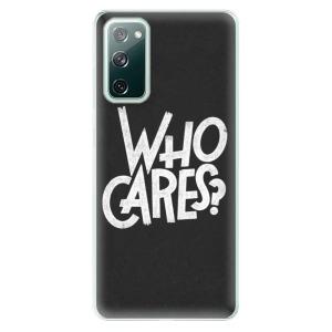 Odolné silikonové pouzdro iSaprio - Who Cares na mobil Samsung Galaxy S20 FE / Samsung Galaxy S20 FE 5G