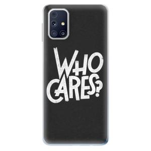 Odolné silikonové pouzdro iSaprio - Who Cares na mobil Samsung Galaxy M31s
