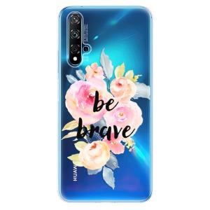 Odolné silikonové pouzdro iSaprio - Be Brave na mobil Huawei Nova 5T / Honor 20