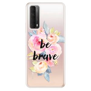 Odolné silikonové pouzdro iSaprio - Be Brave na mobil Huawei P Smart 2021
