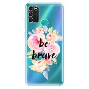 Odolné silikonové pouzdro iSaprio - Be Brave na mobil Honor 9A