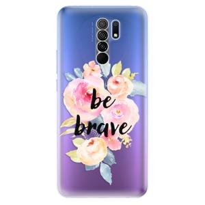 Odolné silikonové pouzdro iSaprio - Be Brave na mobil Xiaomi Redmi 9