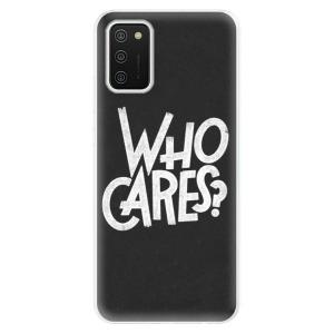 Odolné silikonové pouzdro iSaprio - Who Cares na mobil Samsung Galaxy A02s