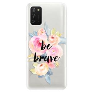 Odolné silikonové pouzdro iSaprio - Be Brave na mobil Samsung Galaxy A02s