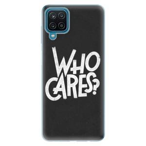 Odolné silikonové pouzdro iSaprio - Who Cares na mobil Samsung Galaxy A12