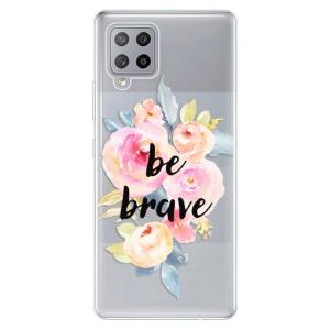 Odolné silikonové pouzdro iSaprio - Be Brave na mobil Samsung Galaxy A42 5G