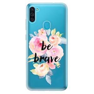 Odolné silikonové pouzdro iSaprio - Be Brave na mobil Samsung Galaxy M11