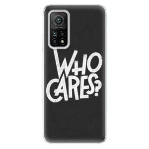 Odolné silikonové pouzdro iSaprio - Who Cares na mobil Xiaomi Mi 10T / Xiaomi Mi 10T Pro