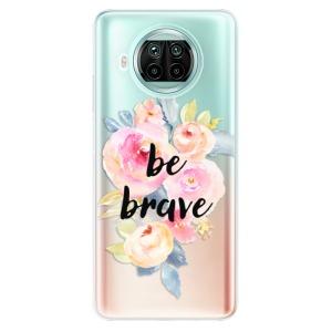 Odolné silikonové pouzdro iSaprio - Be Brave na mobil Xiaomi Mi 10T Lite