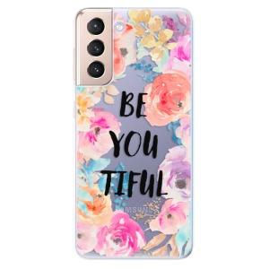Odolné silikonové pouzdro iSaprio - BeYouTiful na mobil Samsung Galaxy S21 5G