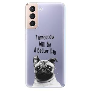 Odolné silikonové pouzdro iSaprio - Better Day 01 na mobil Samsung Galaxy S21 5G