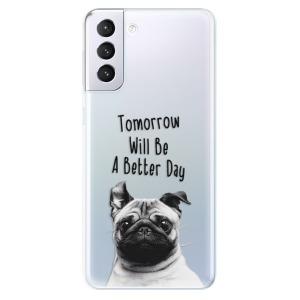 Odolné silikonové pouzdro iSaprio - Better Day 01 na mobil Samsung Galaxy S21 Plus 5G