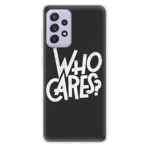 Odolné silikonové pouzdro iSaprio - Who Cares na mobil Samsung Galaxy A52 / A52 5G
