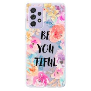 Odolné silikonové pouzdro iSaprio - BeYouTiful na mobil Samsung Galaxy A52 / A52 5G