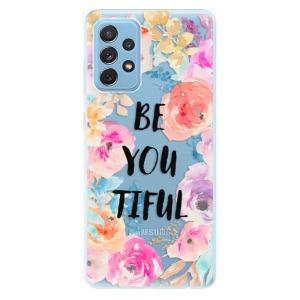 Odolné silikonové pouzdro iSaprio - BeYouTiful na mobil Samsung Galaxy A72