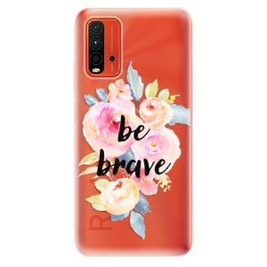 Odolné silikonové pouzdro iSaprio - Be Brave na mobil Xiaomi Redmi 9T / Xiaomi Poco M3