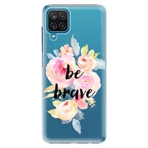 Plastové pouzdro iSaprio - Be Brave na mobil Samsung Galaxy A12