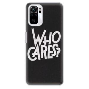 Odolné silikonové pouzdro iSaprio - Who Cares na mobil Xiaomi Redmi Note 10 / Xiaomi Redmi Note 10S