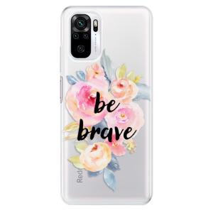 Odolné silikonové pouzdro iSaprio - Be Brave na mobil Xiaomi Redmi Note 10 / Xiaomi Redmi Note 10S