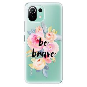 Odolné silikonové pouzdro iSaprio - Be Brave na mobil Xiaomi Mi 11 Lite / Xiaomi 11 Lite 5G NE
