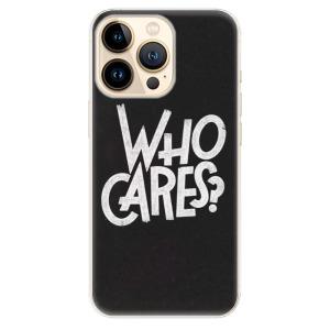 Odolné silikonové pouzdro iSaprio - Who Cares na mobil Apple iPhone 13 Pro Max