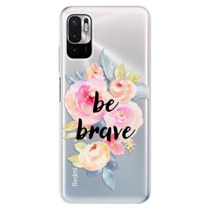 Odolné silikonové pouzdro iSaprio - Be Brave na mobil Xiaomi Redmi Note 10 5G / Xiaomi Poco M3 Pro 5G
